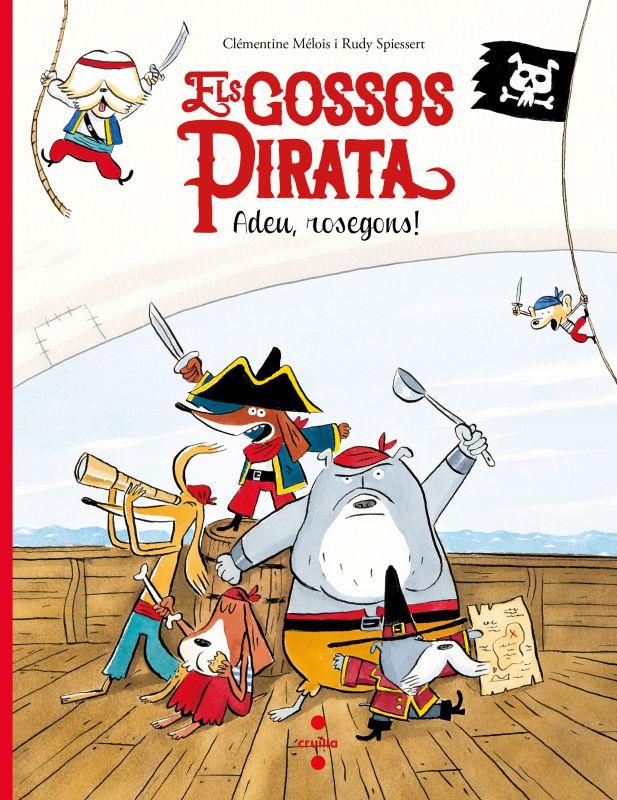 Els gossos pirata. Adeu, rosegons!